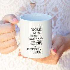 A fun addition to your lovely mug collection and a decent gift for any dog lover that you know. I Work Hard So My Dog Can Live A Better Life Ceramic Mug | Check it out==> http://gwyl.io/work-hard-dog-can-live-better-life-ceramic-mug/