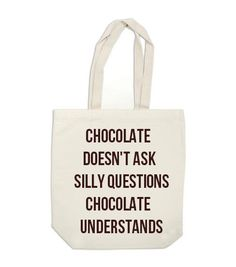 Chocolate Doesn't Ask Silly Questions Chocolate Understands reusable grocery bag at Ex Libris Journals tsy Shop