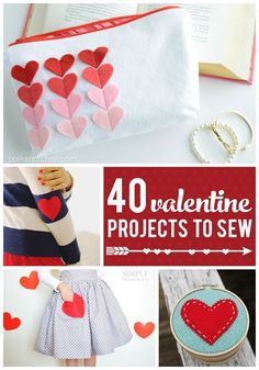 From Quilts, and Clothes to Bags and Gifts; 40 Valentine's Day Sewing Projects