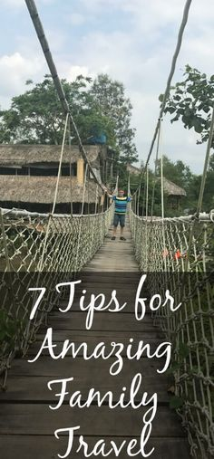7 Tips for Amazing Family Travel via @merry120