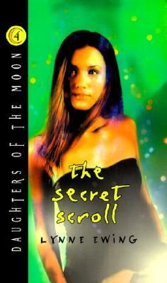Daughters of the Moon #4: The Secret Scroll