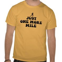 Just one more mile shirts
