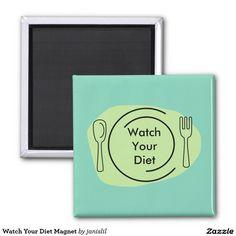 Watch Your Diet Magnet