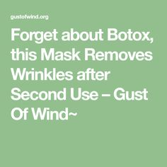 Forget about Botox, this Mask Removes Wrinkles after Second Use – Gust Of Wind~ Wrinkled Skin, Anti Aging Tips, Prevent Wrinkles, Wrinkle Remover, Facial Skin Care, Face Cleanser, Skin Cream, Anti Wrinkle, Face Care