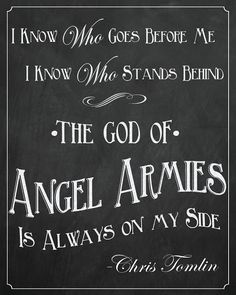 Free Printable Chalkboard Sign. The God of Angel Armies is Always on my Side - Chris Tomlin ~ Re-Pinned by Crossed Irons Fitness