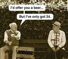 I'd offer you a beer, but...