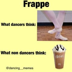 Frappe... what dancers think vs what non dancers think #dance #dancelife #danceprobs