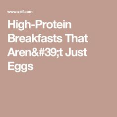 High-Protein Breakfasts That Aren't Just Eggs