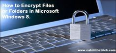 How to Encrypt Files or Folders in Microsoft Windows 8. Visit http://goo.gl/QvlIYV for more