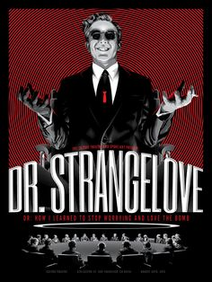 Dr. Strangelove or: How I Learned to Stop Worrying and Love the Bomb (1964) | Illustrated Movie Posters by Tracie Ching