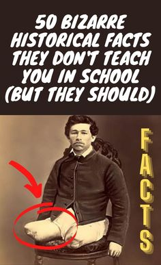 #Bizarre #Historical #Facts #Teach #School (But They Should)