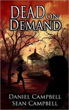 Flurries of Words: FREE : Dead on Demand by Daniel Campbell and Sean ...
