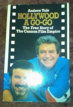 Hollywood a Go-Go book by Andrew Yule on 1980's movie moguls Golan-Globus