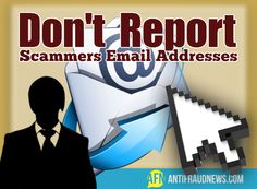 Don't Report Scammers Email Addresses