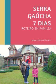 Serra Gaúcha - Roteiro Especial de 7 dias para a família