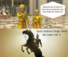 "The two youngest sons of Guru Gobind Singh defending Him in Mughal Emperor Aurangzeb's court. ""He's the friend of the lowliest; Kindness is His recognition; Respect Him by bowing your head; Guru Gobind Singh is His Name!!"" These little ones were punished for this by being buried alive in brick walls. They didn't shed a single tear."