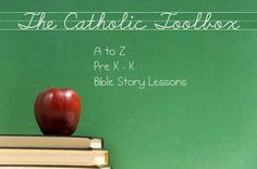The Catholic Toolbox: A to Z Pre K - K Bible Story Lesson Plans