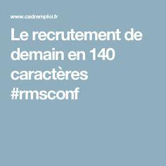 Le recrutement de demain en 140 caractères #rmsconf