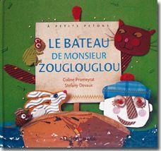 Maternelle: Le bateau de Monsieur Zouglouglou, exploitation pédagogique en lecture