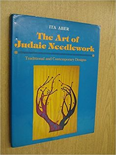 The Art of Judaic Needlework: Traditional and Contemporary Designs: Ita H. Aber: 9780684162393: Amazon.com: Books    https://www.amazon.com/dp/0684162393?m=A1WRMR2UE5PIS8&ref_=v_sp_detail_page