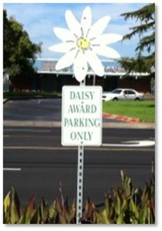 DAISY recipients at Lodi Memorial (CA) get their own parking space for the month or quarter that they were chosen.