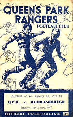 QPR 1 Middlesbrough 1 in Jan 1947 at Loftus Road. Programme cover for the FA Cup Round tie. Rangers Football, Football Program, Vintage Football, Football Soccer, Queens Park Rangers Fc, Soccer Images, Rugby, Star Wars Cartoon, British Football