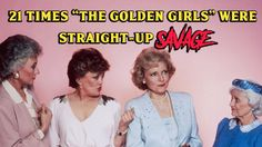 "Golden Girls? Nah. Golden Savages. Welcome to Next of Ken and in this episode, we're counting down 21 Times ""The Golden Girls"" Were Straight-Up Savage. Rose,..."
