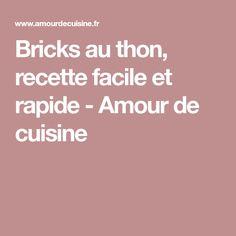 Bricks au thon, recette facile et rapide - Amour de cuisine