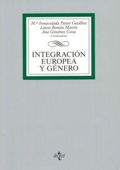 Integración europea y género / Ma Inmaculada Pastor Gosálbez, Laura Román Martín, Ana Giménez Costa (coordinadoras) ; autoras: Ángela Figueruelo Burrieza ... [et al.], 2014.