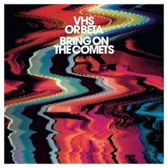 Showcase of Beautiful Album and CD covers- VHS Orbeta - Bring On The Comets