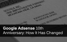 How Google Adsense has changed over the years. The emergence of mobiles, smartphones and tablets caused a seachange in the way digital marketers work, undeniably bringing great opportunities while
