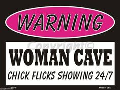 Warning Woman Cave Chick Flicks Showing 24/7 Pink Metal Parking Sign