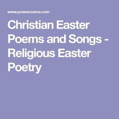 Christian Easter Poems and Songs - Religious Easter Poetry
