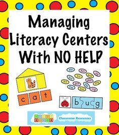 Managing Literacy Centers with NO Help