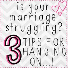 Great tips for hanging on when marriage (and other relationships) get hard!