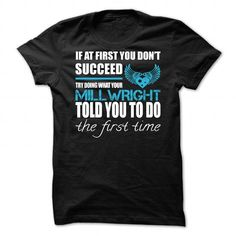 Awesome tee for Millwright T-Shirt Hoodie Sweatshirts eoe. Check price ==► http://graphictshirts.xyz/?p=93119