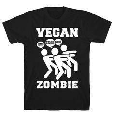 "Show your love of Zombie movies and that you live a cruelty free life with this funny shirt. This vegan shirt features an illustration of a zombie pack yelling ""GRAINS!"" and the phrase ""Vegan Zombie. Hooded Sweatshirts, Hoodies, Zombie Movies, Zombie T Shirt, Direct To Garment Printer, Funny Shirts, Printed Shirts, Shirt Style, Vegan"