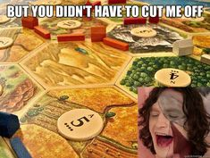 The loss of your longest road: | 19 Pictures That Are Too Real For People Who Play Settlers Of Catan