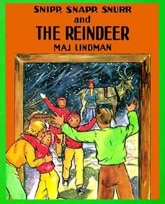 Snipp Snapp Snurr and the Reindeer by Maj Lindman