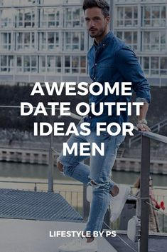 Looking some cool date outfits? Look no further. Check out these 7 amazing date outfit ideas for men. #outfitideas #mensfashion