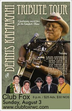 Redwood City, CA The Reverend Dennis Kamakahi spent a brief 61 years among us, but in that time he gave us the immortal gift of his music. In the spirit of k'kua (assistance) and ho`omaika`i (to give thanks and bl… Click flyer for more >>