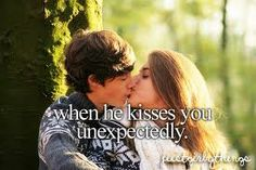 when he kisses you unexpectedly.