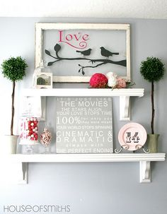 Classy Clutter: Ballard Designs Knock-off Shelves. Like the painted framed glass… – Valentine's Day My Funny Valentine, Valentine Day Love, Valentine Crafts, Valentine Theme, Valentines Day Decorations, Halloween Decorations, Hallway Decorations, Diy Love, Home And Deco