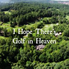 Oh please let there be! #Sports #Motivation #Golf #Quote #Motivational #Quotes #Golf #Life #Fitness #Heaven #Beautiful