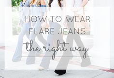 How to Wear Flare Je