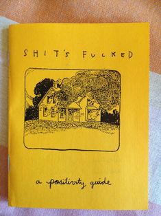 Shit's Fucked Positivity Guide . When life has got you feeling blue, it helps to have a little pick me up – Shit's Fucked: A Positivity Guid. Mellow Yellow, Colour Yellow, Baby Yellow, Happy Colors, Zine, Make Me Smile, In This World, How Are You Feeling, Positivity