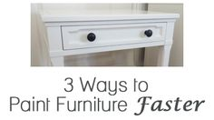 3 ways to paint furniture faster