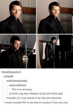 And Dean makes some dumbstruck comment on it while Sam just stares at him like what have you done with Dean's Cas and Cas is just Cas
