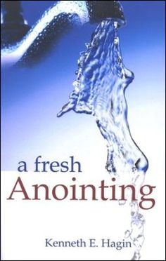 "In the book A Fresh Anointing, Kenneth E. Hagin explains that there is an application in this scripture for the Body of Christ today. ""We need a fresh anointing,"" he says, ""so we won't be empty, broken cisterns. God wants us to be full reservoirs able to hold much living water of the Holy Spirit."""