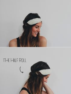The Half Roll //Pull a few separate pieces from the front and wrap them around the headband toward the back.